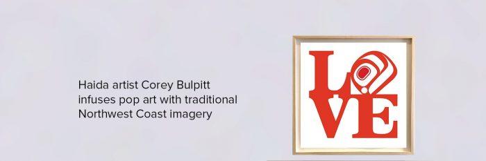 Haida artist Corey Bulpitt infuses pop art with traditional Northwest Coast imagery